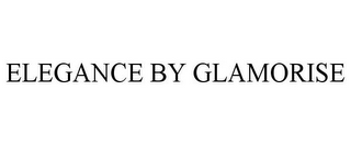 mark for ELEGANCE BY GLAMORISE, trademark #85750268