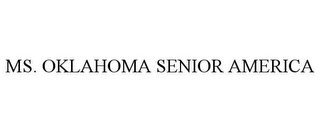 mark for MS. OKLAHOMA SENIOR AMERICA, trademark #85750419