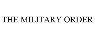 mark for THE MILITARY ORDER, trademark #85750465