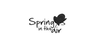 mark for SPRING IN THE AIR, trademark #85750497