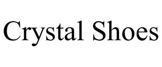 mark for CRYSTAL SHOES, trademark #85750969