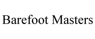 mark for BAREFOOT MASTERS, trademark #85751043