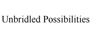 mark for UNBRIDLED POSSIBILITIES, trademark #85751212