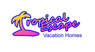 mark for TROPICAL ESCAPE VACATION HOMES, trademark #85751353