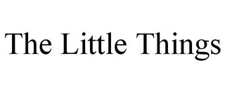 mark for THE LITTLE THINGS, trademark #85751480