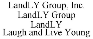 mark for LANDLY GROUP, INC. LANDLY GROUP LANDLY LAUGH AND LIVE YOUNG, trademark #85751513