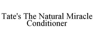 mark for TATE'S THE NATURAL MIRACLE CONDITIONER, trademark #85751719
