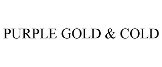 mark for PURPLE GOLD & COLD, trademark #85752034