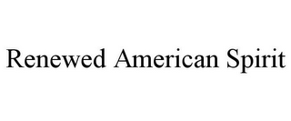 mark for RENEWED AMERICAN SPIRIT, trademark #85752039