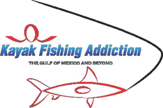 mark for KAYAK FISHING ADDICTION THE GULF OF MEXICO AND BEYOND, trademark #85752149