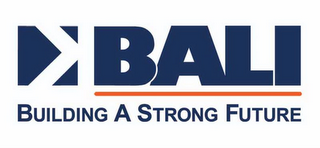 mark for K BALI BUILDING A STRONG FUTURE, trademark #85752154