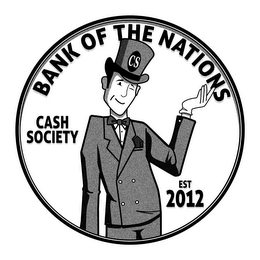 mark for BANK OF THE NATIONS CS CASH SOCIETY EST 2012, trademark #85752193