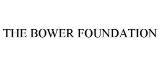 mark for THE BOWER FOUNDATION, trademark #85752385