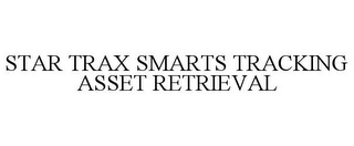 mark for STAR TRAX SMARTS TRACKING ASSET RETRIEVAL, trademark #85752493