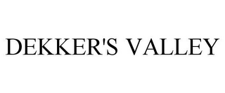 mark for DEKKER'S VALLEY, trademark #85752581