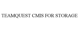 mark for TEAMQUEST CMIS FOR STORAGE, trademark #85752631