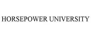 mark for HORSEPOWER UNIVERSITY, trademark #85752718