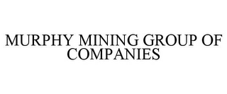 mark for MURPHY MINING GROUP OF COMPANIES, trademark #85752759