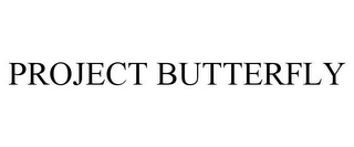 mark for PROJECT BUTTERFLY, trademark #85752815
