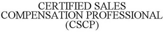 mark for CERTIFIED SALES COMPENSATION PROFESSIONAL (CSCP), trademark #85753242