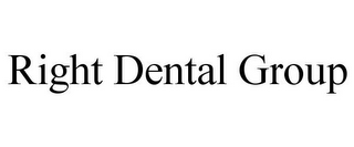 mark for RIGHT DENTAL GROUP, trademark #85753341