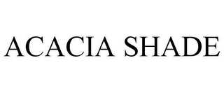 mark for ACACIA SHADE, trademark #85753518