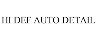 mark for HI DEF AUTO DETAIL, trademark #85753686