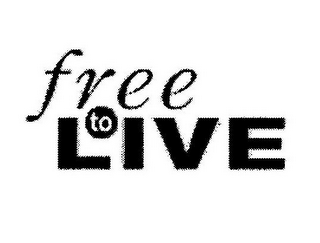 mark for FREE TO LIVE, trademark #85753975