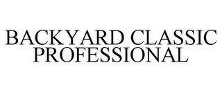 mark for BACKYARD CLASSIC PROFESSIONAL, trademark #85753991