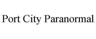 mark for PORT CITY PARANORMAL, trademark #85754187
