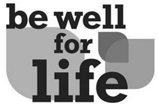 mark for BE WELL FOR LIFE, trademark #85754387