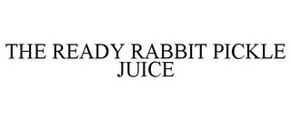 mark for THE READY RABBIT PICKLE JUICE, trademark #85754424