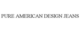 mark for PURE AMERICAN DESIGN JEANS, trademark #85754492