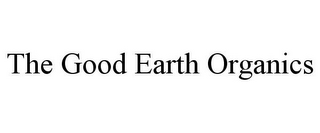 mark for THE GOOD EARTH ORGANICS, trademark #85754615