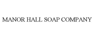 mark for MANOR HALL SOAP COMPANY, trademark #85754620