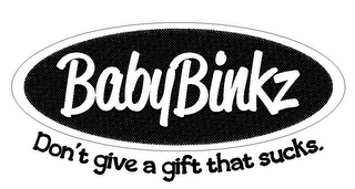 mark for BABYBINKZ DON'T GIVE A GIFT THAT SUCKS., trademark #85754862