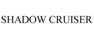 mark for SHADOW CRUISER, trademark #85754934