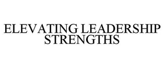 mark for ELEVATING LEADERSHIP STRENGTHS, trademark #85754983