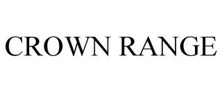 mark for CROWN RANGE, trademark #85755105