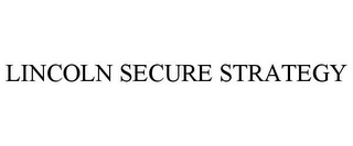 mark for LINCOLN SECURE STRATEGY, trademark #85755377