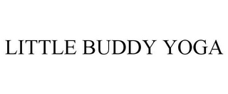 mark for LITTLE BUDDY YOGA, trademark #85755382