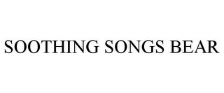 mark for SOOTHING SONGS BEAR, trademark #85755924