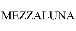 mark for MEZZALUNA, trademark #85756026
