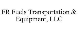 mark for FR FUELS TRANSPORTATION & EQUIPMENT, LLC, trademark #85756052