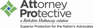 mark for ATTORNEY PROTECTIVE A BERKSHIRE HATHAWAY SOLUTION SUPERIOR PROTECTION FOR THE NATION'S ADVOCATES, trademark #85756058