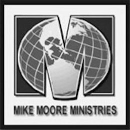 mark for M MIKE MOORE MINISTRIES, trademark #85756247