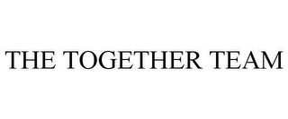 mark for THE TOGETHER TEAM, trademark #85756249