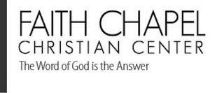 mark for FAITH CHAPEL CHRISTIAN CENTER THE WORD OF GOD IS THE ANSWER, trademark #85756252
