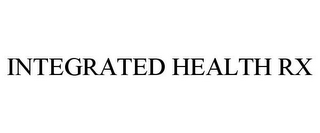 mark for INTEGRATED HEALTH RX, trademark #85756418