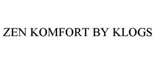 mark for ZEN KOMFORT BY KLOGS, trademark #85756595